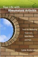 Your Life with Rheumatoid Arthritis: Tools for Managing Treatment, Side Effects