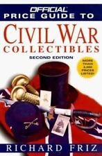 The Official Price Guide to Civil War Collectibles: Second Edition
