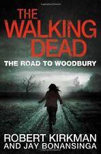 The Walking Dead: The Road to Woodbury (Walking Dead Book 2) By Robert Kirkman,