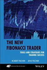 The New Fibonacci Trader: Tools and Strategies for Trading Success, Robert Fisch