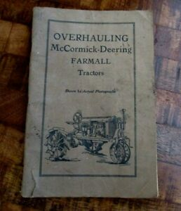 Overhauling McCormick Deering Farmall Tractors - With Actual Photographs, 1928