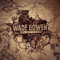 Wade Bowen - Solid Ground (NEW CD)