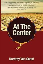 At the Center by Dorothy Van Soest (2015, Paperback)