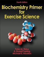 Biochemistry Primer for Exercise Science-4th Edition by A. Russell Tupling,...