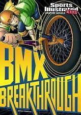 Sports Illustrated Kids Graphic Novels Ser.: BMX Breakthrough by Benny...