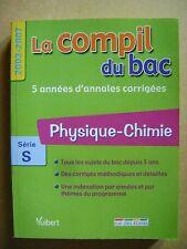 La compil du bac physique chimie série S 5 années d'annales corrigés /C32