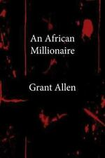 An African Millionaire by Grant Allen (2013, Paperback)