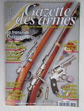 GAZETTE des ARMES N° 317 /transition Chassepot-Gras/pistolets Marius Berger/MP28