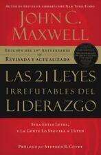 Las 21 Leyes Irrefutables Del Liderazgo: Siga Estas Leyes, Y La Gente Lo Segu...