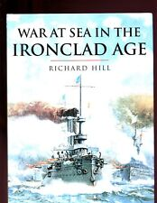 War at Sea in the Ironclad Age, Richard Hill, , 1st ,HBdj VG