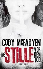 Die Stille vor dem Tod / Smoky Barrett Bd. 5 von Cody McFadyen (2016, Gebundene
