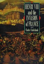 HENRY VIII AND THE INVASION OF FRANCE - Charles Cruickshank