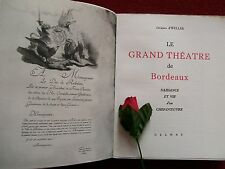 D' WELLES JACQUES : LE GRAND THEATRE  DE BORDEAUX 1949(:36 planches hors texte