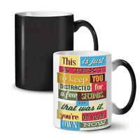 Keep You Distracted NEW Colour Changing Tea Coffee Mug 11 oz | Wellcoda