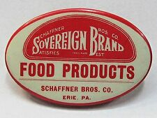 1930's Schaffner Bros. SOVEREIGN BRAND FOOD PRODUCTS Erie PA  pinback button +