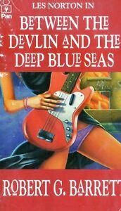 BETWEEN THE DEVLIN AND THE DEEP BLUE SEAS * ROBERT G. BARRETT * PAPERBACK