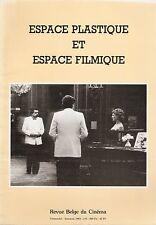 ESPACE PLASTIQUE ET ESPACE FILMIQUE : Revue Belge du Cinéma