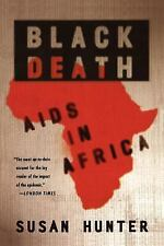 Black Death: AIDS in Africa by Hunter, Susan