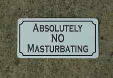 ABSOLUTELY NO MASTURBATING Metal Sign 4 Cosplay Clubwear TV Movie S&M SEX Props