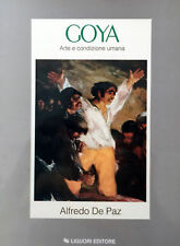 ALFREDO DE PAZ GOYA ARTE E CONDIZIONE UMANA LIGUORI 1990