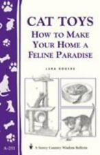 Cat Toys : How to Make Your Home a Feline Paradise by Lura Rogers (2000,...