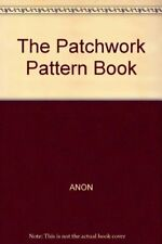 The Patchwork Pattern Book,ANON