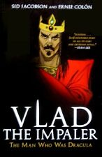 Vlad the Impaler - The Man Who Was Dracula - HC 1st PRINT 2009