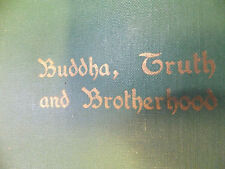 Buddha, Truth and Brotherhood,Vintage-DWIGHT GODDARD,1934,  HardBack good condit