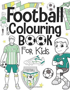 Football Colouring Book For Kids: Ages 4-8