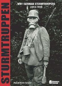 NEW Sturmtruppen: Wwi German Stormtroopers (1914-1918) by Ricardo Recio Cardona