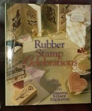 Rubber Stamp Celebrations Hundreds of Dazzling Projects New Card Making