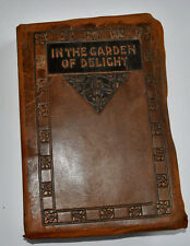 THE GARDEN OF DELIGHT ANTIQUE ARTS & CRAFT LEATHERBOUND BOOK RICHARDSON 1912