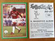 SUPERCALCIO 1996 1997 96 97 n 185 GEORGE WEAH Figurina Sticker Panini NEW