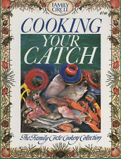 Cooking Your Catch Fish Seafood Cookbook Fishing Recipes Family Circle