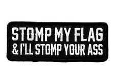 Stomp My Flag & I'll Stomp Your Ass 4 INCH  MC BIKER PATCH BY MILTACUSA