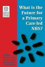 What is the Future for a Primary Care-Led NHS? (Business Side of General Practic