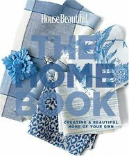 House Beautiful The Home Book: Creating a Beautiful Home of Your Own (House Beau