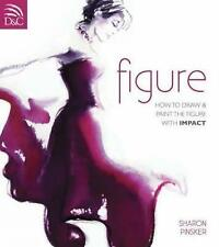 Figure: How To Draw And Paint The Figure With Impact-ExLibrary