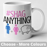 Shag Anything Mug Rude Funny Novelty Gift Welsh Joke Present Friend Banter