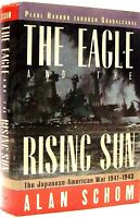 Eagle and the Rising Sun by Alan M. Schom (Hardcover)