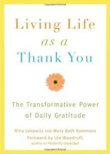 Living Life as a Thank You: The Transformative Power of Daily Gratitude by Nina