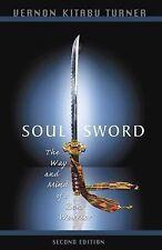 Soul Sword: The Way and Mind of a Zen Warrior,Turner, Vernon Kitabu,Excellent Bo