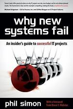 Why New Systems Fail: An Insider's Guide to Successful IT Projects by Phil Simo
