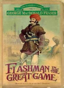 Flashman in the Great Game,George MacDonald Fraser