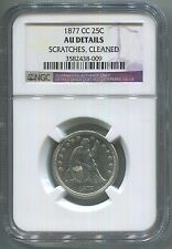 1877-CC Seated Liberty Quarter *AU DETAILS* NGC