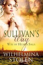 Sullivan's Way by Wilhelmina Stolen (2014, Paperback)