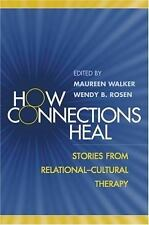 How Connections Heal: Stories from Relational-Cultural Therapy, , Good Book