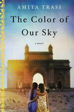 The Color of Our Sky : A Novel by Amita Trasi (2017, Paperback)