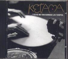 KETAMA - Y es ke me han kambiao los tiempos - CD 1997 USATO COME NUOVO