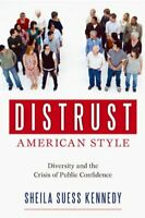 Distrust American Style: Diversity and the Crisis of Public Confidence Kennedy,